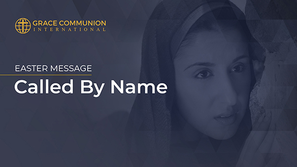 Easter Message | Called By Name