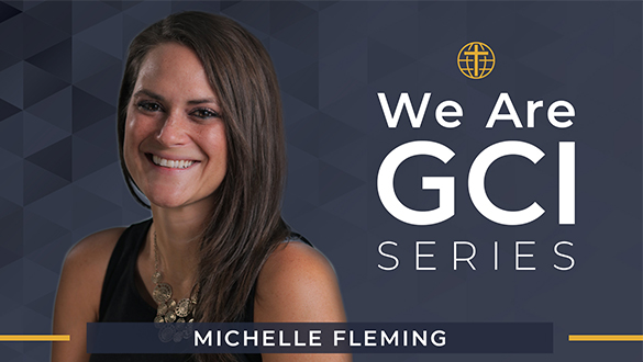 We Are GCI Series | Leadership Profile | Michelle Fleming